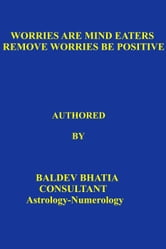 Worries Are Mind Eaters - 2, #2 ebook by BALDEV BHATIA