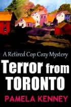 Terror from Toronto ebook by Pamela Kenney