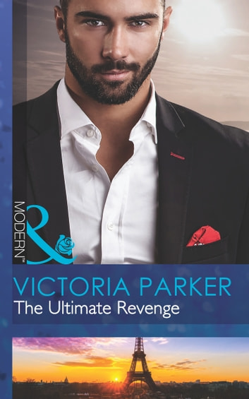 The Ultimate Revenge (Mills & Boon Modern) (The 21st Century Gentleman's Club, Book 3) 電子書 by Victoria Parker