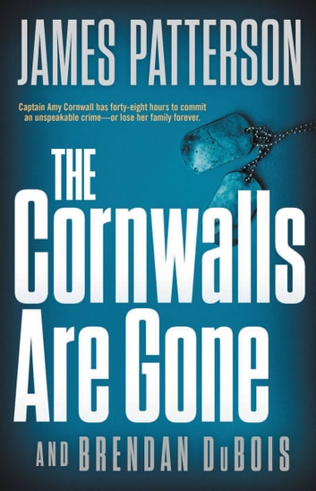 The Cornwalls Are Gone eBook by James Patterson