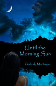 Until the Morning Sun ebook by Kimberly Montague