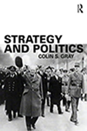 Strategy and Politics ebook by Colin S. Gray