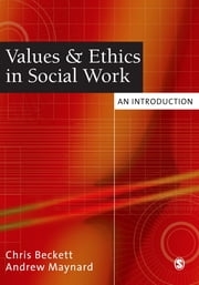 Values and Ethics in Social Work - An Introduction ebook by Chris Beckett,Andrew Maynard