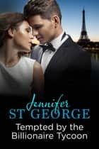 Tempted by the Billionaire Tycoon - Destiny Romance ebook by Jennifer George