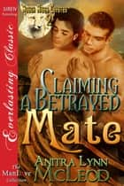 Claiming a Betrayed Mate ebook by Anitra Lynn McLeod