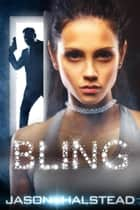 Bling - The Lost Girls ebook by Jason Halstead