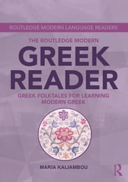 The Routledge Modern Greek Reader - Greek Folktales for Learning Modern Greek ebook by Maria Kaliambou