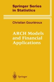 ARCH Models and Financial Applications ebook by Christian Gourieroux