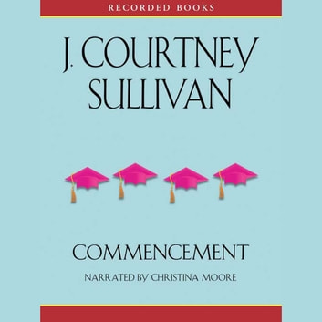 Commencement audiobook by J. Courtney Sullivan