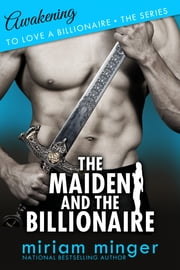The Maiden and the Billionaire - Awakening ebook by Miriam Minger