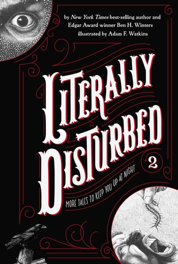 Literally Disturbed #2 - More Tales to Keep You Up at Night ebook by Ben H. Winters