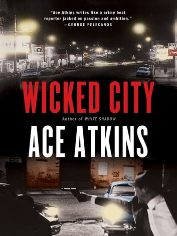 Wicked City - A Thriller ebook by Ace Atkins