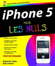 L'iPhone 5 Pour les Nuls ebook by Edward C. BAIG,Bob LEVITUS
