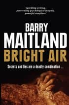 Bright Air ebook by Barry Maitland
