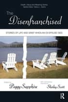 The Disenfranchised - Stories of Life and Grief When an Ex-Spouse Dies ebook by Peggy Sapphire, Shirley Scott