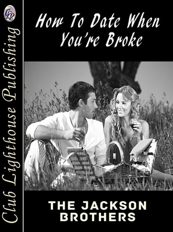 How To Date When You're Broke ebook by The Jackson Brothers
