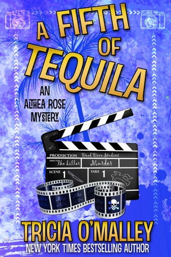 A Fifth of Tequila - An Althea Rose Mystery ebook by Tricia O'Malley