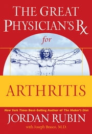 The Great Physician's Rx for Arthritis ebook by Jordan Rubin,Joseph Brasco