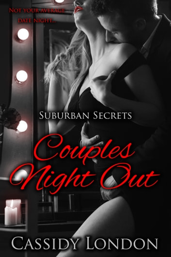 Couples Night Out (Suburban Secrets Book 1): A Swingers Romance Novella ebook by Cassidy London