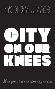 City on Our Knees ebook by TobyMac