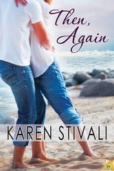 Then, Again ebook by Karen Stivali