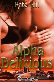 Alpha Delicious (Box Set) ebook by Kate Hill