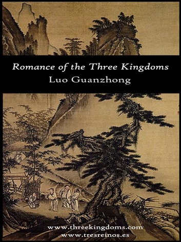 Romance of the Three Kingdoms (with footnotes and maps) ebook by Luo Guanzhong