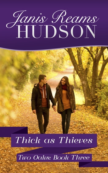 Thick as Thieves - The Two Oaks Series - Book Three ebook by Janis Reams Hudson