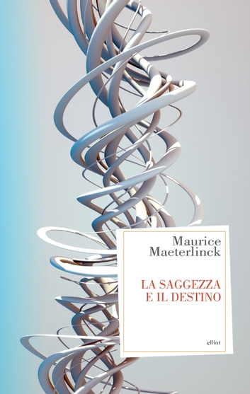 La saggezza e il destino ebook by Maurice Maeterlinck