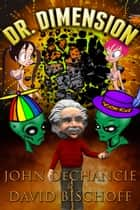 Dr. Dimension ebook by John DeChancie, David Bischoff