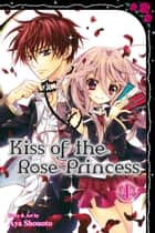 Kiss of the Rose Princess, Vol. 1 ebook by Aya Shouoto