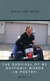 The Survival of My Rhythmic Words ebook by Ricky Joe Artz