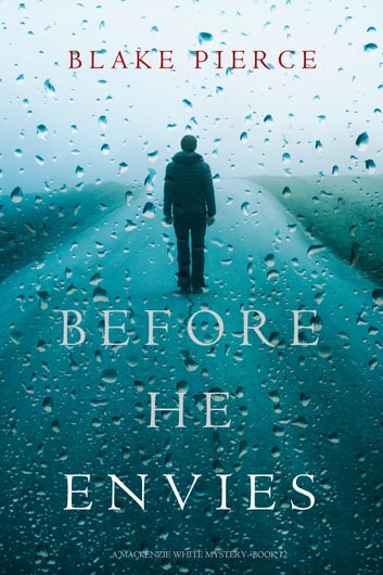 Before He Envies (A Mackenzie White Mystery—Book 12) ebook by Blake Pierce