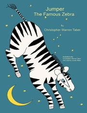 Jumper the Famous Zebra ebook by Christopher Warren Taber