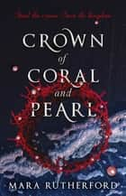 Crown of Coral and Pearl ebook by Mara Rutherford