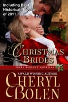 Christmas Brides (Three Regency Novellas) ebook door Cheryl Bolen