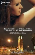 O Refúgio da noiva ebook by ABBY GREEN