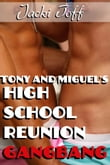 Tony and Miguel's High School Reunion Gangbang (Gay Erotica)
