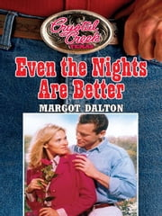 Even the Nights Are Better ebook by Margot Dalton