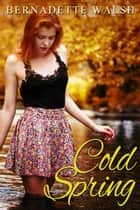 Cold Spring ebook by Bernadette Walsh