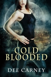 Cold Blooded ebook by Dee Carney