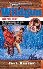 Wildgun: Winter Hunt ebook by Jack Hanson