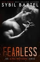 Fearless - The Alpha Bodyguard Series, #5 ebook by Sybil Bartel