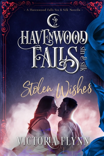 Stolen Wishes - A Havenwood Falls Sin & Silk Novella ebook by Victoria Flynn