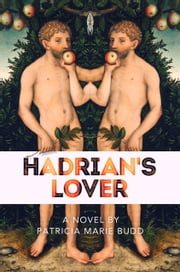 Hadrian's Lover ebook by Patricia-Marie Budd