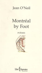 Montréal by foot ebook by Jean O'Neil
