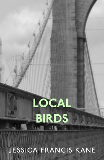 Local Birds ebook by Jessica Francis Kane