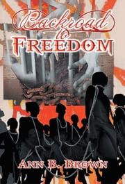 Backroad to Freedom ebook by Ann B. Brown