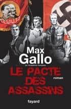 Le Pacte des assassins ebook by Max Gallo
