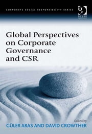 Global Perspectives on Corporate Governance and CSR ebook by Professor Güler Aras,Professor David Crowther,Professor Güler Aras,Professor David Crowther